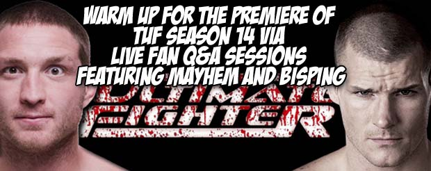 Warm up for the premiere of TUF season 14 via two live fan Q&A sessions with Mayhem and Bisping