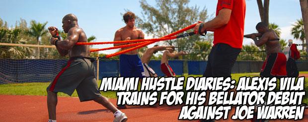 Miami Hustle Diaries: Alexis Vila trains for his Bellator debut against Joe Warren
