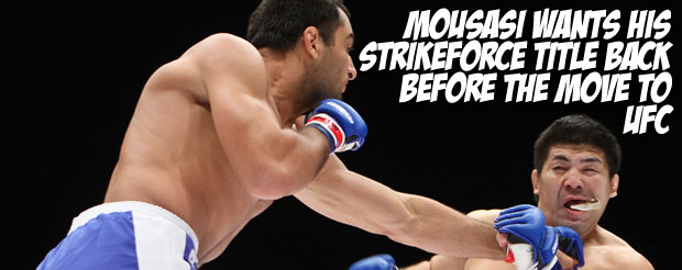 Mousasi wants his Strikeforce title back before the move to UFC