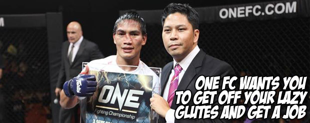 ONE FC wants you to get off your lazy glutes and get a job