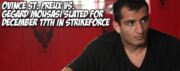 Ovince St. Preux vs. Gegard Mousasi slated for December 17th in Strikeforce