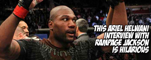 This Ariel Helwani interview with Rampage Jackson is hilarious