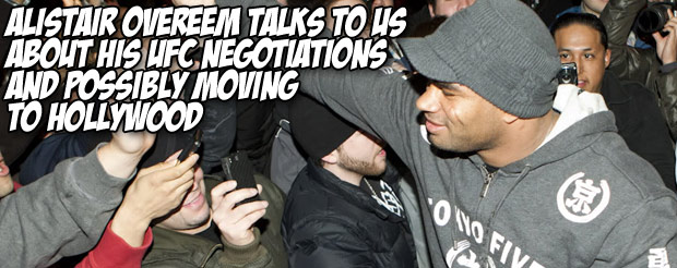 Alistair Overeem talks to us about his UFC negotiations and possibly moving to Hollywood