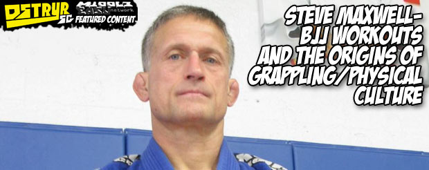 Steve Maxwell-BJJ workouts and the origins of grappling/physical culture