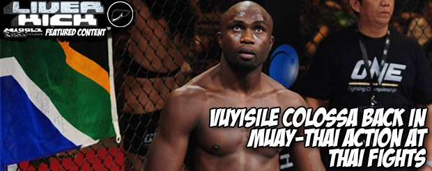 Vuyisile Colossa back in muay-thai action at Thai Fights