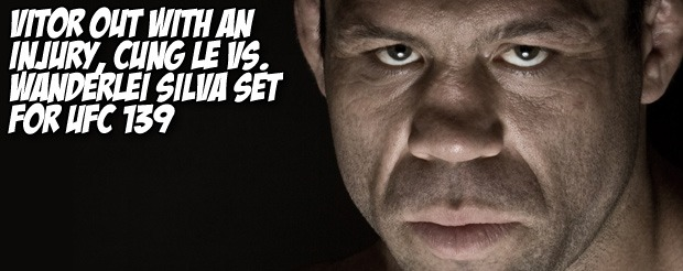 Vitor out with an injury, Cung Le vs. Wanderlei Silva set for UFC 139
