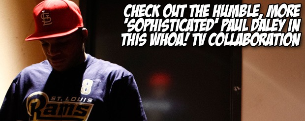 Check out the humble, more 'sophisticated' Paul Daley in this Whoa! TV collaboration