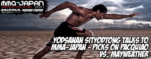 Yodsanan Sityodtong Talks to MMA-Japan – Picks on Pacquiao vs. Mayweather