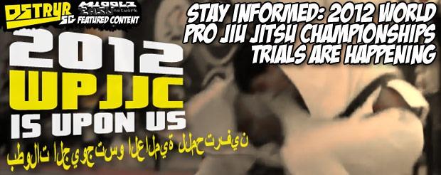Stay Informed: 2012 World Pro Jiu Jitsu Championships Trials Are Happening