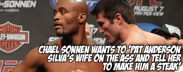 Chael Sonnen wants to 'pat Anderson Silva's wife on the ass and tell her to make him a steak'