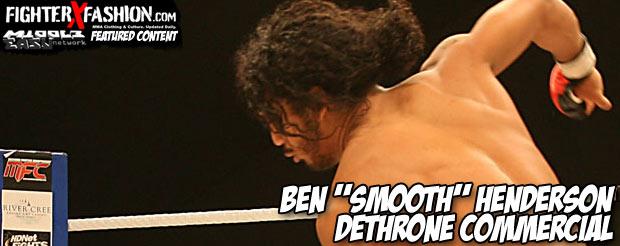 "Ben ""Smooth"" Henderson Dethrone commercial"