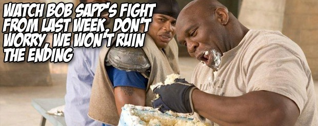 Watch Bob Sapp's fight from last week. Don't worry, we won't ruin the ending