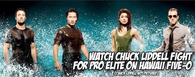 Watch Chuck Liddell fight for Pro Elite on Hawaii Five-0