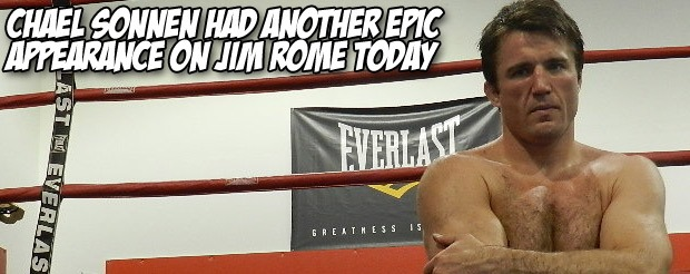 Chael Sonnen had another epic appearance on Jim Rome today