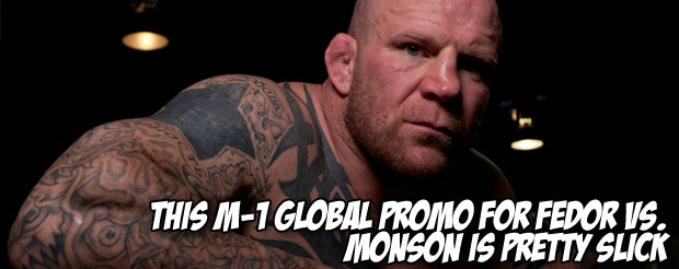 This M-1 Global promo for Fedor vs. Monson is pretty slick