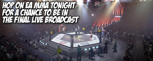 Hop on EA MMA tonight for a chance to be in the final Live Broadcast