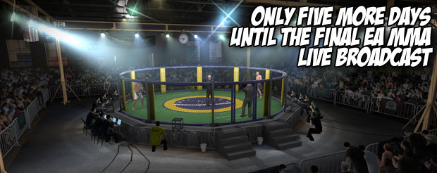 Only five more days until the final EA MMA Live Broadcast