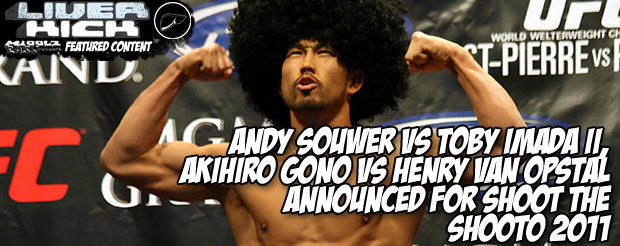 Andy Souwer vs Toby Imada II, Akihiro Gono vs Henry Van Opstal Announced for Shoot the Shooto 2011