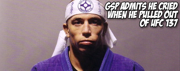 GSP admits he cried when he pulled out of UFC 137