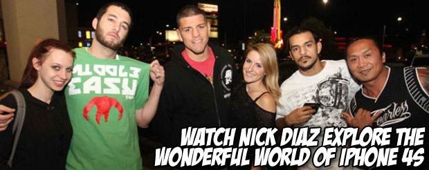 Watch Nick Diaz explore the wonderful world of iPhone 4s