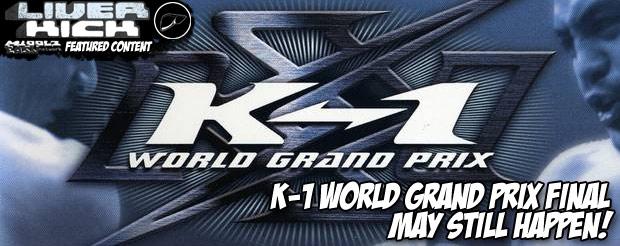 K-1 World Grand Prix Final may still happen!
