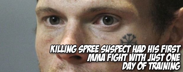 Killing spree suspect had his first MMA fight with just one day of training