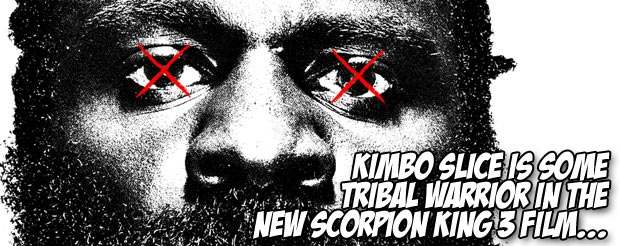 Kimbo Slice is some tribal warrior in the new Scorpion King 3 film…