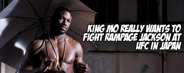 King Mo really wants to fight Rampage Jackson at UFC in Japan