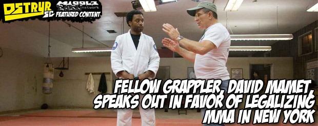 Fellow grappler, David Mamet, speaks out in favor of legalizing MMA in New York