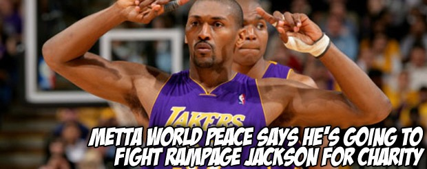 Metta World Peace says he's going to fight Rampage Jackson for charity