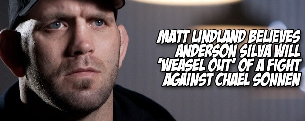 Matt Lindland believes Anderson Silva will 'weasel out' of a fight against Chael Sonnen