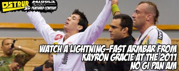 Watch a lightning-fast armbar from Kayron Gracie at the 2011 No Gi Pan Am