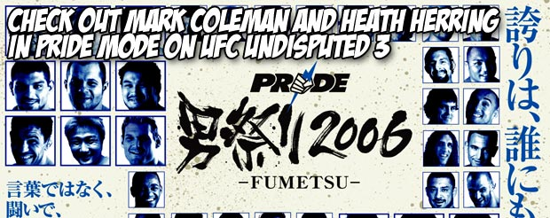 Check out Mark Coleman and Heath Herring in Pride Mode on UFC Undisputed 3