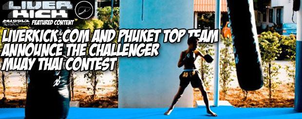 LiverKick.com and Phuket Top Team Announce The Challenger Muay Thai Contest