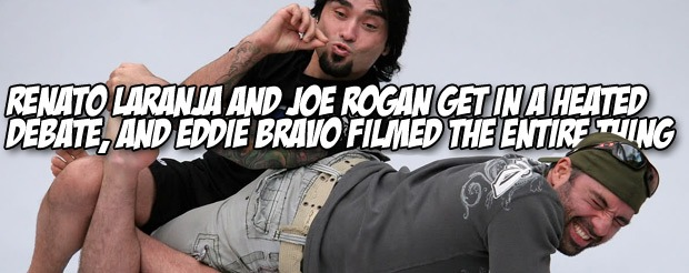Renato Laranja and Joe Rogan get in a heated debate, and Eddie Bravo filmed the entire thing
