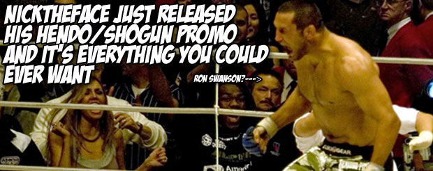 NickTheFace just released his Hendo/Shogun promo and it's everything you could ever want