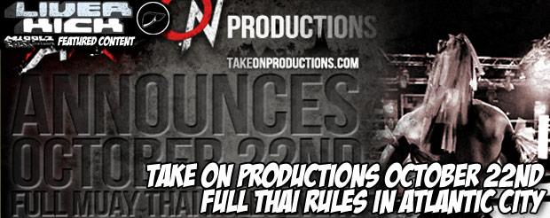 Take on Productions October 22nd Full Thai Rules in Atlantic City