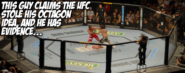 This guy claims the UFC stole his octagon idea, and he has evidence…