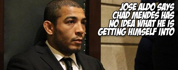 Jose Aldo says Chad Mendes has no idea what he is getting himself into