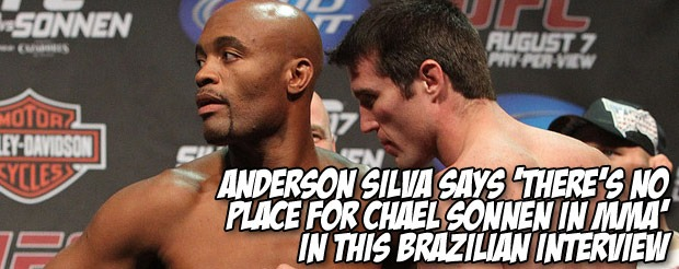Anderson Silva says 'there's no place for Chael Sonnen in MMA' in this Brazilian interview