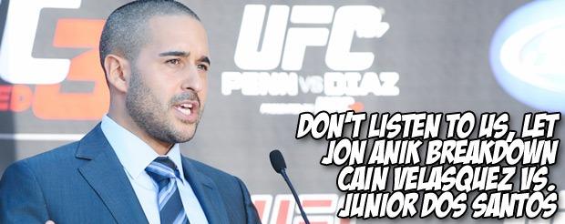 Don't listen to us, let Jon Anik breakdown Cain Velasquez vs. Junior dos Santos