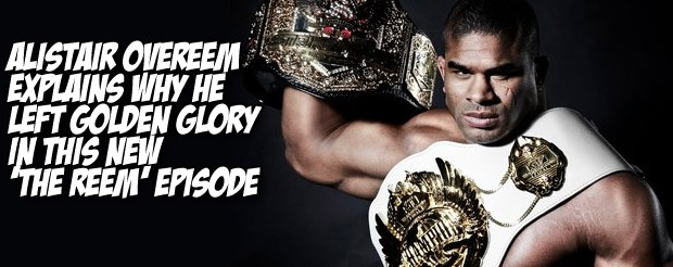 Alistair Overeem explains why he left Golden Glory in this new 'The Reem' episode