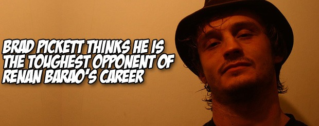 Brad Pickett thinks he is the toughest opponent of Renan Barao's career