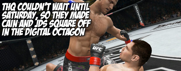 THQ couldn't wait until Saturday, so they made Cain and JDS square off in the digital octagon