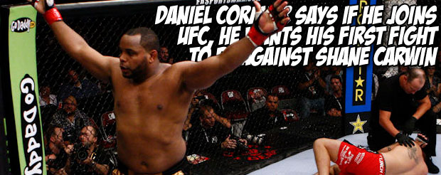 Daniel Cormier says if he joins UFC, he wants his first fight to be against Shane Carwin