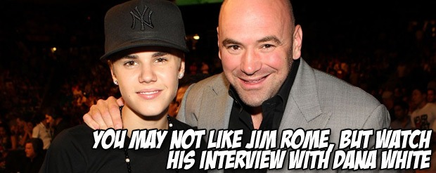 You may not like Jim Rome, but watch his interview with Dana White