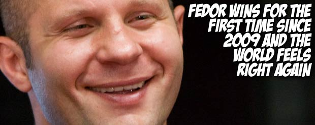 Fedor wins for the first time since 2009 and the world feels right again