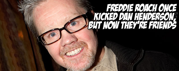 Freddie Roach once kicked Dan Henderson, but now they're friends