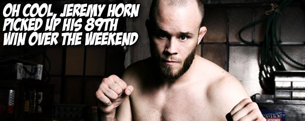 Oh cool, Jeremy Horn picked up his 89th win over the weekend