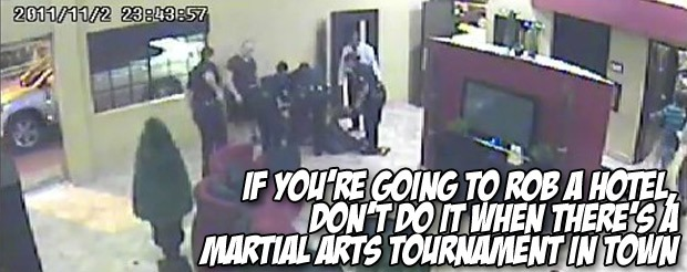 If you're going to rob a hotel, don't do it when there's a martial arts tournament in town